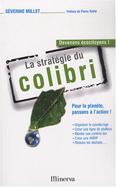 """""""La stratégie du Colibri"""""""